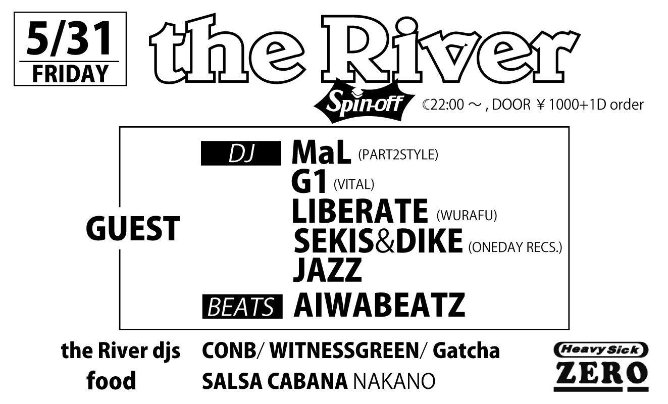 2019/5/31(FRI)the River [Spin-off] @中野heavysickZERO